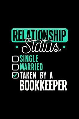 Relationship Status Taken  a Bookkeeper  6x9 inches checkered notebook, 120 Pages, Composition Book and Journal, lovely gift for your favorite Bookkeeper