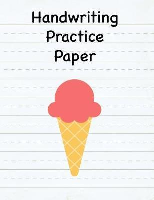 Handwriting Practice Paper  8.5 x 11 Notebook with Dotted Lined Sheets - 100 Pages