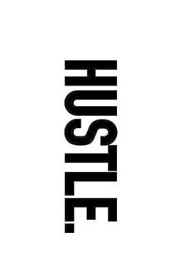 Hustle. : 6 x 9 Motivational Notebook for Hustlers and Entrepreneurs - 125 Lined Pages