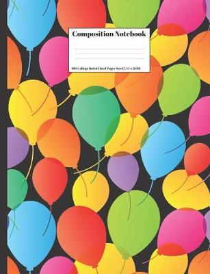 Composition Notebook  Colorful Birthday Party Holiday Balloons Design Cover 100 College Ruled Lined Pages Size (7.44 x 9.69)