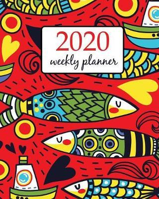 2020 Weekly Planner  Calendar Schedule Organizer Appointment Journal Notebook and Action day With Inspirational Quotes cute sardines in red background - floral design