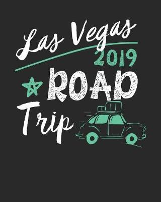 Las Vegas Road Trip 2019  Las Vegas Travel Journal- Las Vegas Vacation Journal - 150 Pages 8x10 - Packing Check List - To Do Lists - Outfit Planner And Much More