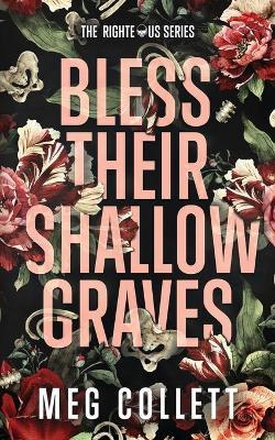 Bless Their Shallow Graves