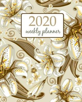 2020 Weekly Planner  Calendar Schedule Organizer Appointment Journal Notebook and Action day With Inspirational Quotes Flower