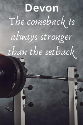 Devon The Comeback Is Always Stronger Than The Setback  Best Friends Gift Devon Journal / Notebook / Diary / USA Gift (6 x 9 - 110 Blank Lined Pages)