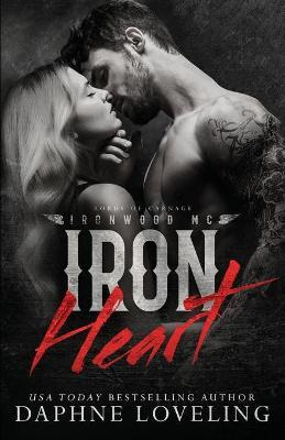 Iron Heart (Lords of Carnage Ironwood MC)