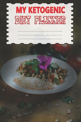 My Ketogenic Diet Planner Meal Tracker And Macro Logbook Ketogenic Diet Food Diary Fitness Planners And Weight Loss Speccotisent Over Blog Com