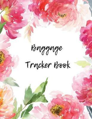 Baggage Tracker Book : Luggage Record Note Book- Baggage Tracker Journal - Write in dairy Template for Air Hostess, Flight Attendant Cabin & many more