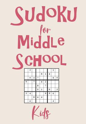 Sudoku For Middle School Kids  Solving Sudoku Puzzles and Activity Book for Kids of All Ages. Puzzles with Answers Along with 80 Page Sketchbook Included Inside
