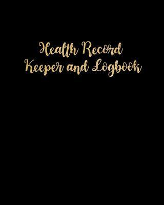 Health Record Keeper and Logbook  Medical Monitoring, Health Journal Medical Contacts & History, Medical Checkup, Blood Pressure Blood Sugar Tracker & More