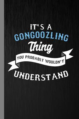 It's A Gongoozling Thing You Probably Wouldn't Understand  Canal Watching Gift For Gongoozler (6x9) Lined Notebook To Write In