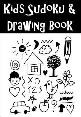 Kids Sudoku Puzzles And Drawing Book  Solving Sudoku Puzzles and Activity Book for Kids of All Ages. Puzzles with Answers Along with 80 Page Sketchbook Included Inside