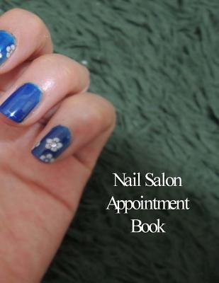 Nail Salon Appointment Book : Hourly Appointment Book