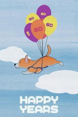 60th Birthday Journal  Lined Journal / Notebook - Corgi Themed 60 yr Old Gift - Fun And Practical Alternative to a Card - 60 Happy Years