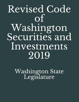 Revised Code of Washington Securities and Investments 2019