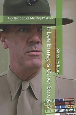 R.Lee Ermey & Other Soldiers  A collection of Military History