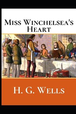 Miss Winchelsea's Heart  A First Unabridged Edition (Annotated)  H.G. Wells.