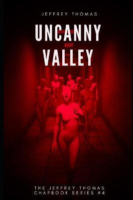 Uncanny Valley  A Trio of Disquieting Stories