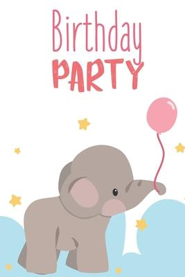 Birthday Party : Cute Elephant with Pink Balloon Journal: Funny Happy Birthday Lined Notebook to Write In (Alternative Happy Birthday Cards)