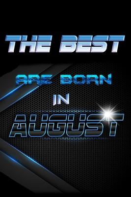 THE BEST Are Born In AUGUST