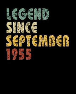 Legend Since September 1955  Vintage Birthday Gift Notebook With Lined College Ruled Paper. Funny Quote Sayings Notepad Journal For Taking Notes For People Born in 1955.