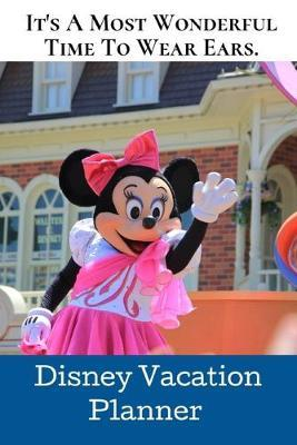 It's A Most Wonderful Time.  Disney Vacation Planner.