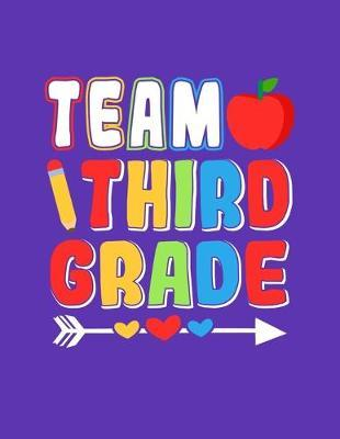 Team Third Grade  8.5 X 11 Wide-Ruled Lined Pages Notebook Writing Tablet School Journal Softcover 110 page