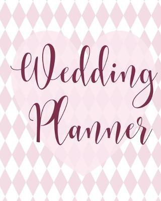 Wedding Planner For Bride And Groom  All The Essential Checklists and To-Do Lists Organized For The Soon To-Be Mr. and Mrs.