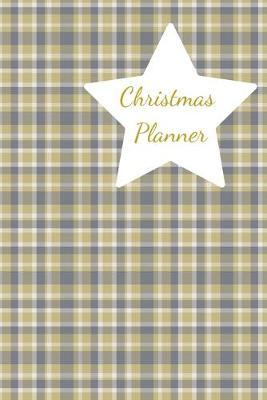 Christmas Planner  Organise your festive shopping, present buying, baking, parties and meals in one handy 6x9 paperback book. Grey, gold & white check xmas design