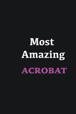 Most Amazing Acrobat  Writing careers journals and notebook. A way towards enhancement
