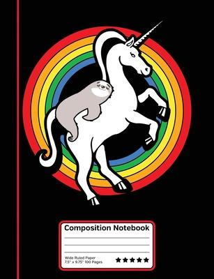 Magical Unicorn Sloth Friendship Rainbow Composition Notebook  Wide Ruled Line Paper Student Notebook for School, Journaling or Personal Use.