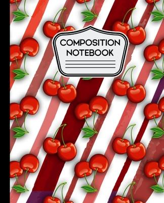 Composition Notebook : Cherries on Stripes Pattern 7.5 X 9.25 100 Pages