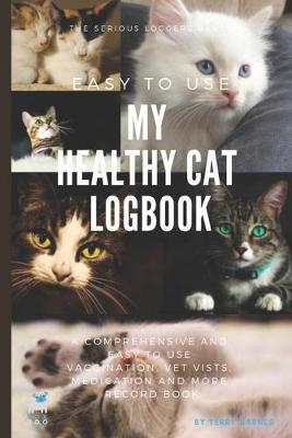 My Healthy Cat Logbook  Cat Health - My Cat Info - Flea Worming - Vaccination - Vet Visits Log - Record logbook - Pet Sitter Instructions - Medication - Logging journal