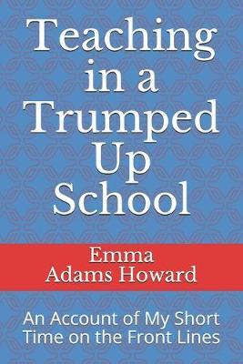 Teaching in a Trumped Up School