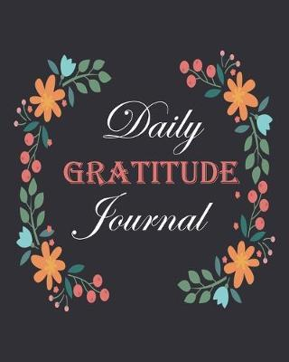 Daily Gratitude Journal  Daily Gratitude Journal Find Happiness And Peace In Just 5 Minutes A Day 100 Pages 8 x 10
