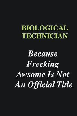 Biological Technician Because Freeking Awsome is Not An Official Title : Writing careers journals and notebook. A way towards enhancement
