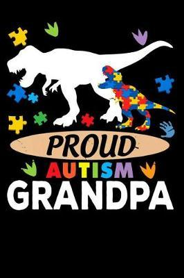 Proud Autism Grandpa  Autism Teacher Journal; Autism Awareness Gift Notebook; Heart Puzzle Piece Autistic ... 100 Lined Pages; Memory and Keepsake Journal