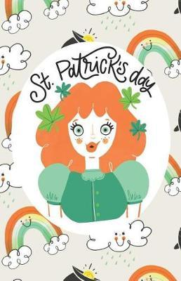 St. Patrick's Day  Discover Irish Culture and Have a Pint of Beer in Your Favorite Pub - Notebook with Ruled Pages