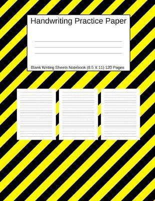 Handwriting Practice Paper Blank Writing Sheets Notebook  Yellow And Black Striped Design Large 8.5 X 11 120 Pages