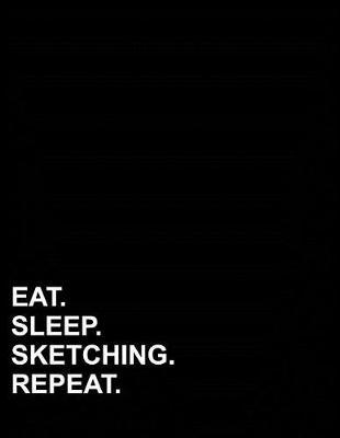 Eat Sleep Sketching Repeat  Graph Paper Notebook 1/4 Inch Squares, Blank Graphing Paper with Borders