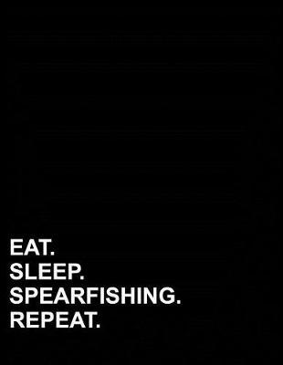 Eat Sleep Spearfishing Repeat  Graph Paper Notebook 1/4 Inch Squares, Blank Graphing Paper with Borders