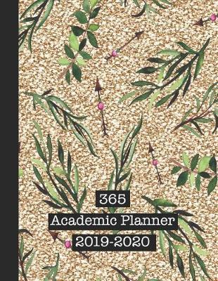 365 Academic Planner 2019-2020  Large Glitter Print Academic Diary Planner for All Your Educational Organisation - Gold Sparkle and Leaf and Arrow Pattern Print Design