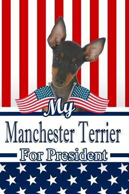 My Manchester Terrier for President  2020 Election Beer Tasting Log Journal Notebook 120 Pages 6x9