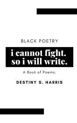 I Cannot Fight. So I Will Write.  Black Poetry