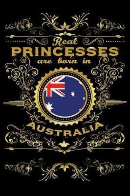Real Princesses Are Born in Australia  6 X 9 Inch Bulleted Dot Grid Journal Notebook for Students, School, as Diary Bullets