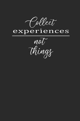 Collect Experiences Not Things : Yoga Notebook Meditation Namaste Notizbuch Journal 6x9 Lined