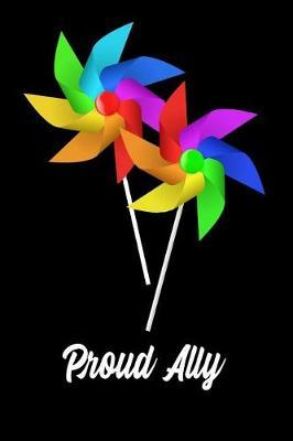 Proud Ally : LGBTQ Gift Notebook for Friends and Family