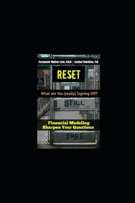 Reset  What Are You (Really) Signing Off? Financial Modeling Sharpen Your Questions