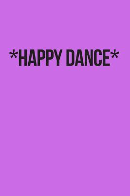 Happy Dance Journal  A Blank Lined Pruple Notebook for Dancers