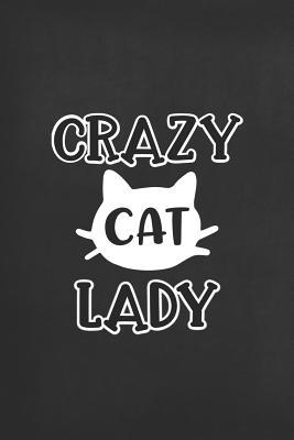 Crazy Cat Lady  Blank Lined Notebook to Write in for Notes, to Do Lists, Notepad, Journal, Funny Gifts for Cat Lover